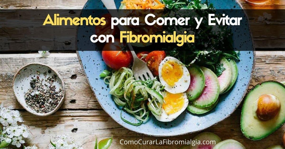 Alimentos para Comer y Evitar con Fibromialgia